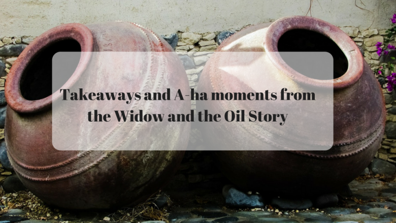 Takeaways and A-ha Moments from the Widow and Oil Story